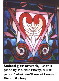 Stained glass artwork, like this piece by Melanie Hovey, is just part of what you'll see at Lemon Street Gallery.
