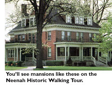 You'll see mansions like these on the Neenah Historic Walking Tour