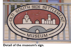 Old South Side Settlement Museum's sign