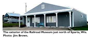 The exterior of the Railroad Museum just north of Sparta, Wis. Photo by: Jim Brown
