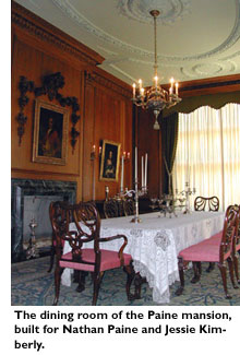 The dining room of the Paine mansion, built for Nathan Paine and Jessie Kimberly.