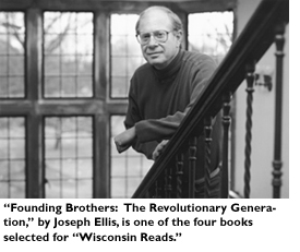 'Founding Brothers: The Revolutionary Generation', by Joseph Ellis, is one of the four books selected for 'Wisconsin Reads.'