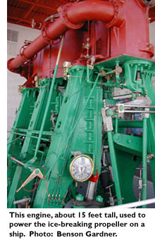 The engine, about 15 feet tall, used to power the ice-breaking propeller on a ship. Photo: Benson Gardner.