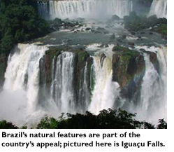Brazil's natural features are part of the country's appeal; pictured here is Iguacu Falls.