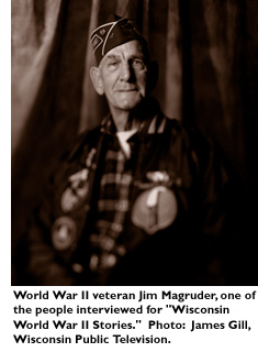 World War II veteran Jim Magruder, one of the people interviewed for 'Wisconsin World War II Stories'. Photo: James Gill Wisconsin Public Television