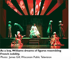 As a boy, Williams dreams of resembling French nobility. Photo: James Gill, Wisconsin Public Television