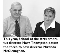 This year, School of the Arts emeritus director Harv Thompson passes the torch to new director Miranda McClenaghan