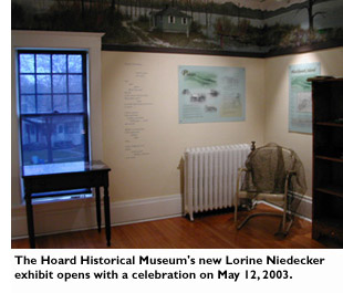 The Hoard Historical Museum's new Lorine Niedecker exhibit opens with a celebration on May 12, 2003.