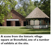 A scene from the historic village square at Stonefield, one of a number of exhibits at the site.