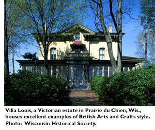 Villa Louis, a Victorian estate in Prairie du Chien, Wis., houses excellent examples of British Arts and Crafts style. Photo: Wisconsin Historical Society.