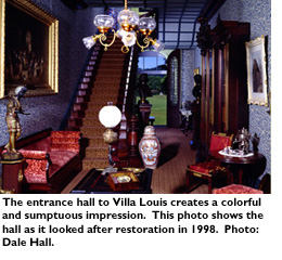 The entrance hall to Villa Louis creates a colorful and sumptuous impression. This photo shows the hall as it looked after restoration in 1998. Photo: Dale Hall.
