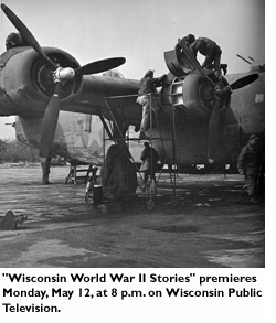 'Wisconsin World War II Stories' premieres Monday, May 12, at 8 pm on Wisconsin Public Television.