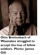 Otto Breitenbach of Waunakee struggled to accept the loss of fellow soldiers. Photo: James Gill