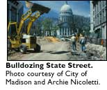 Bull dozer on State Street.  Photo courtesy of City of Madison and Archie Nicoletti